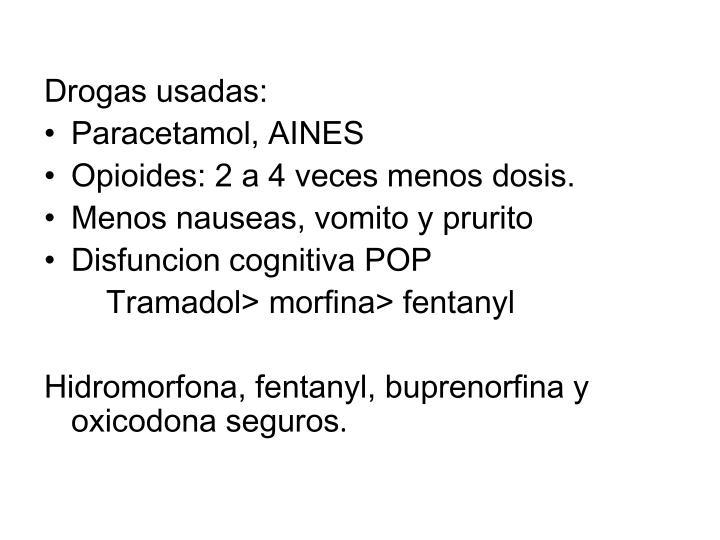 Drogas usadas: