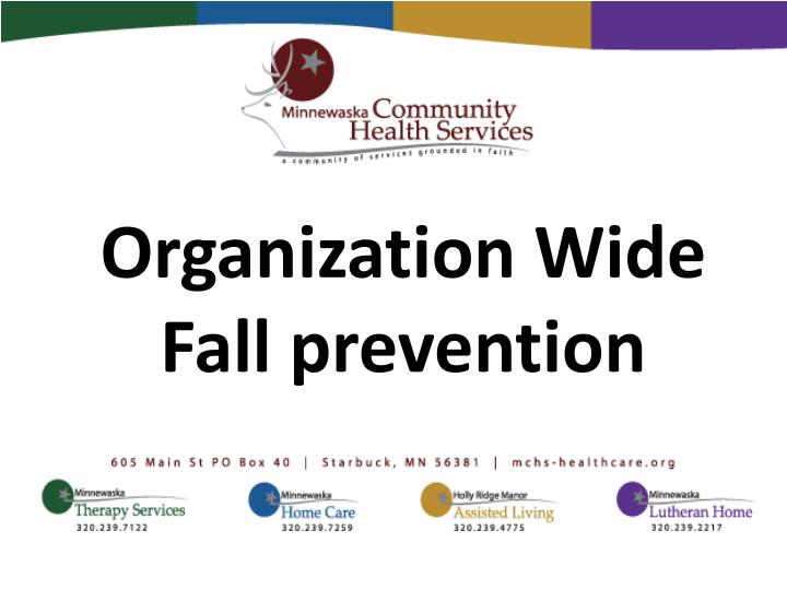 Organization wide fall prevention