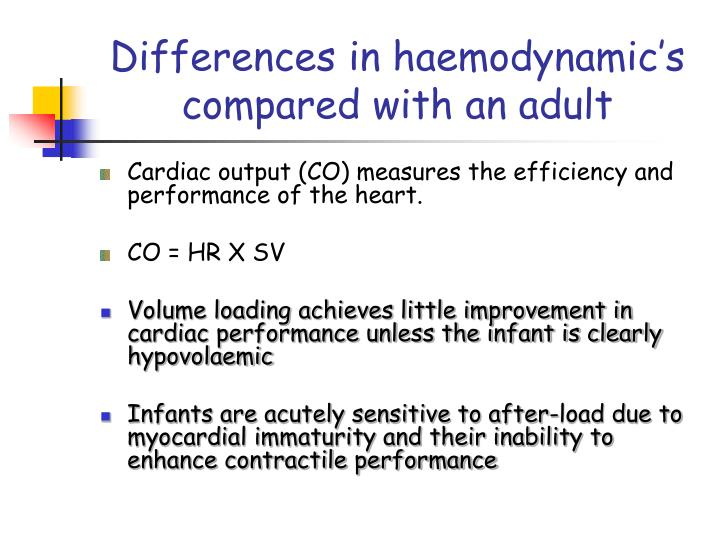 Differences in haemodynamic's compared with an adult