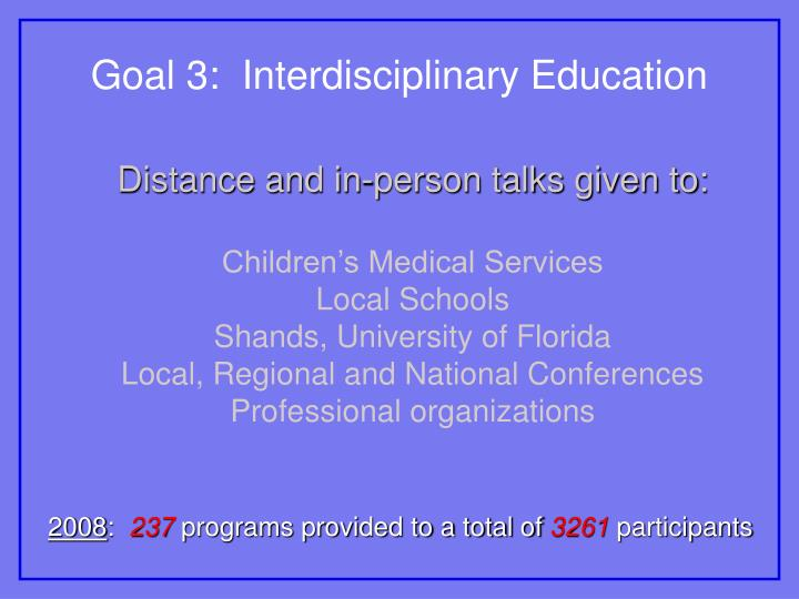 Goal 3:  Interdisciplinary Education