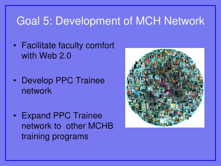 Goal 5: Development of MCH Network