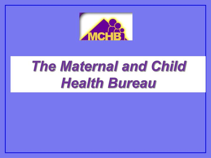 The Maternal and Child