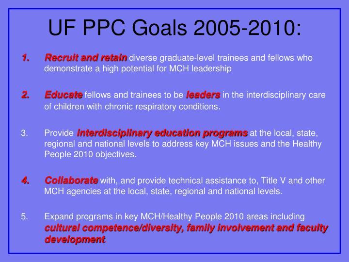 UF PPC Goals 2005-2010: