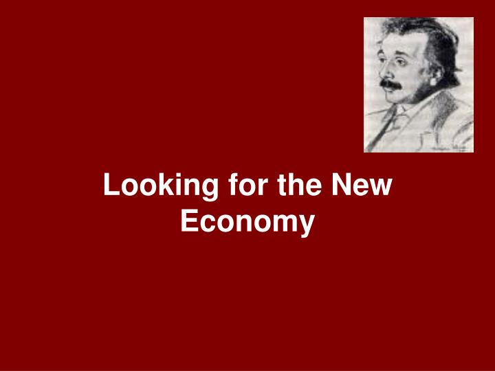 Looking for the New Economy