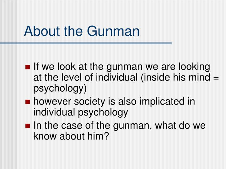 About the Gunman