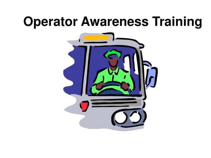 Operator Awareness Training