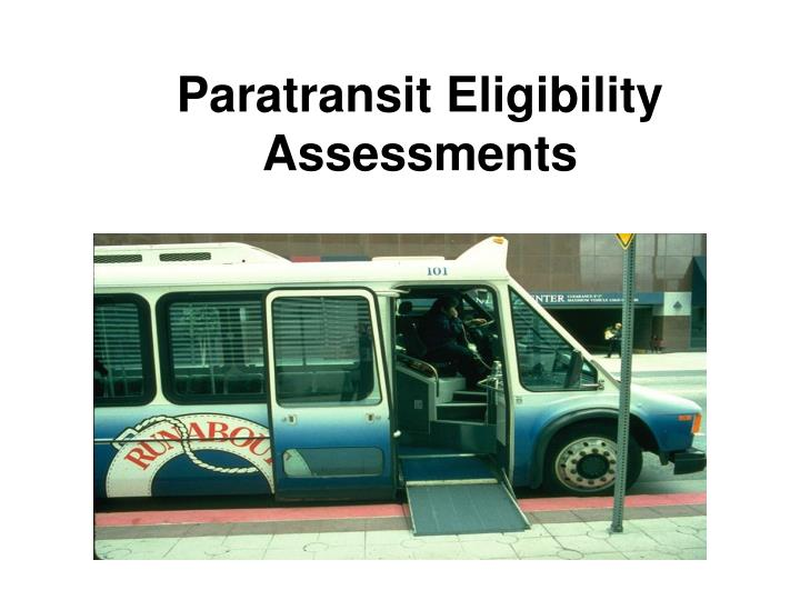 Paratransit Eligibility  Assessments