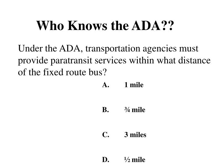 Who Knows the ADA??