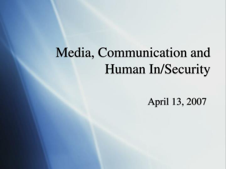 Media, Communication and Human In/Security