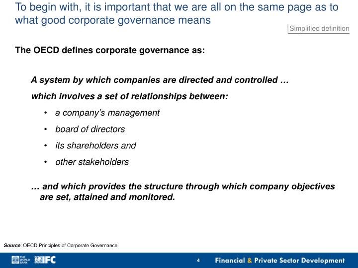 To begin with, it is important that we are all on the same page as to what good corporate governance means