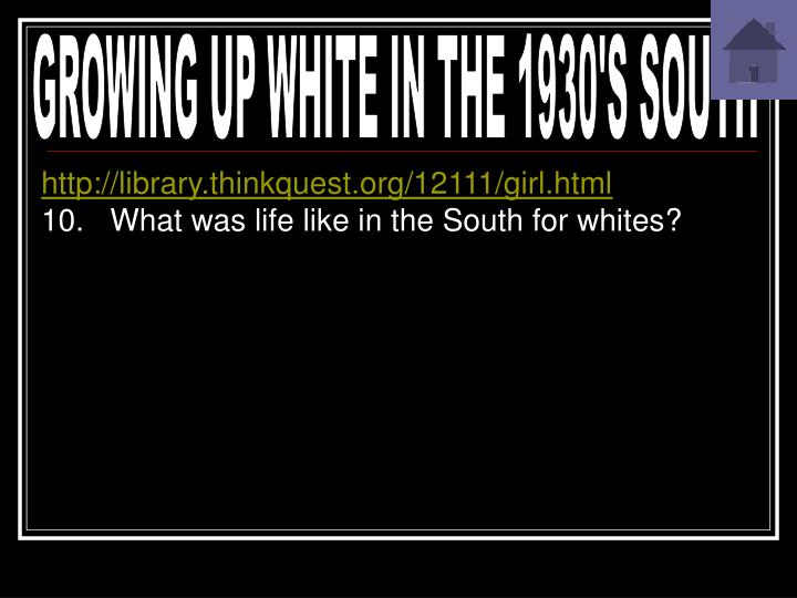 GROWING UP WHITE IN THE 1930'S SOUTH