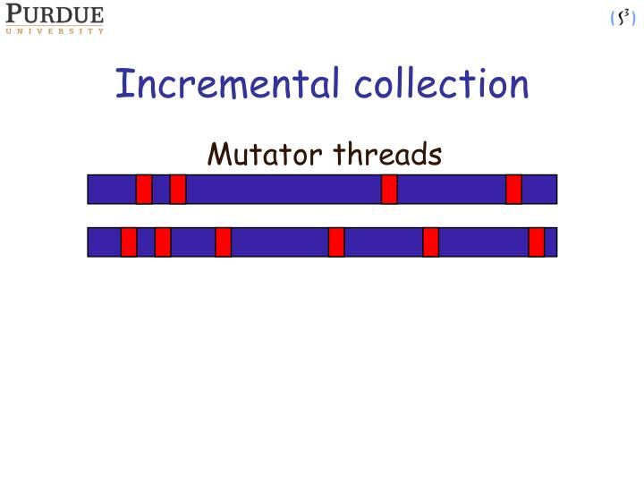 Incremental collection