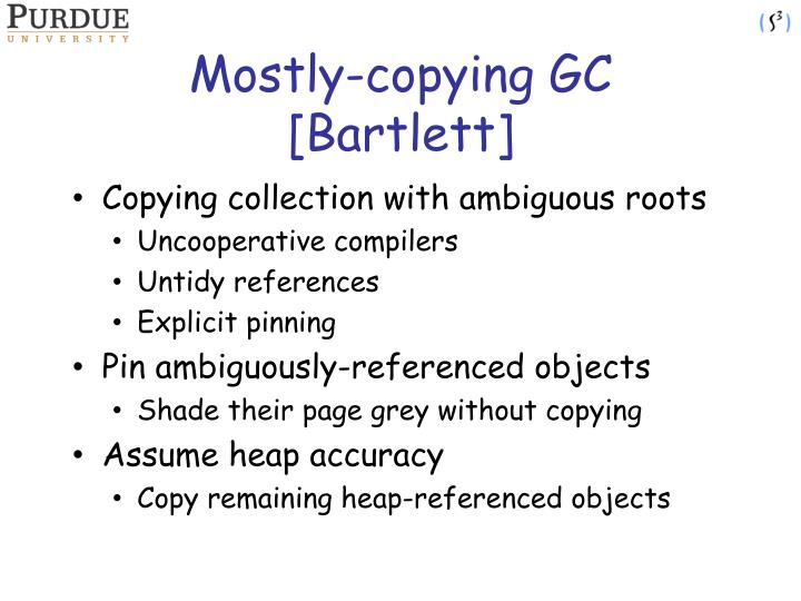 Mostly-copying GC [Bartlett]