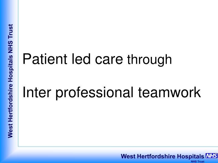 Patient led care