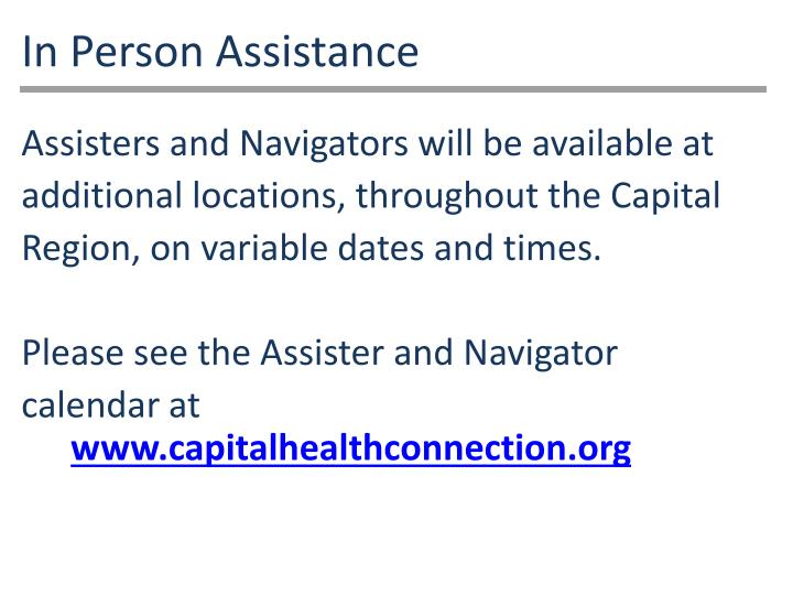 In Person Assistance