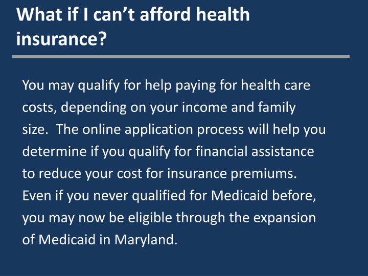 What if I can't afford health insurance?