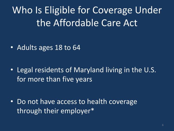 Who Is Eligible for Coverage Under the Affordable Care Act