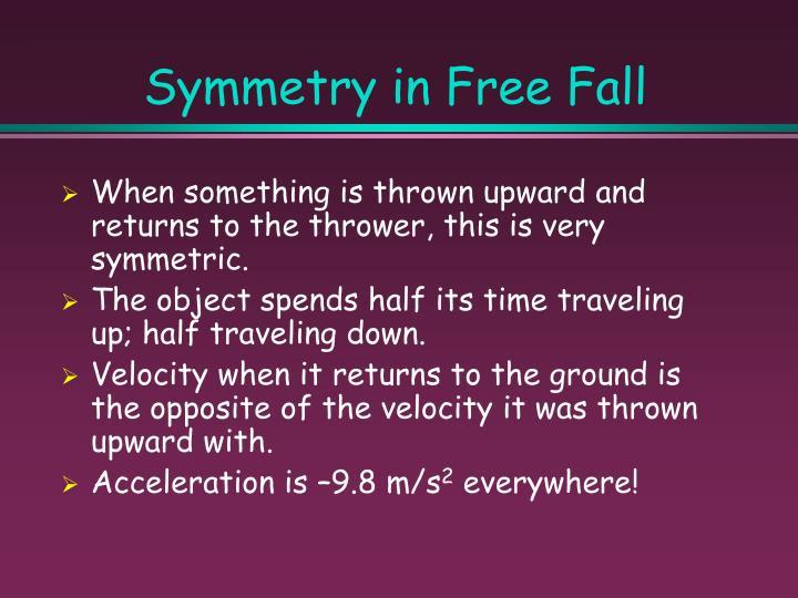 Symmetry in Free Fall