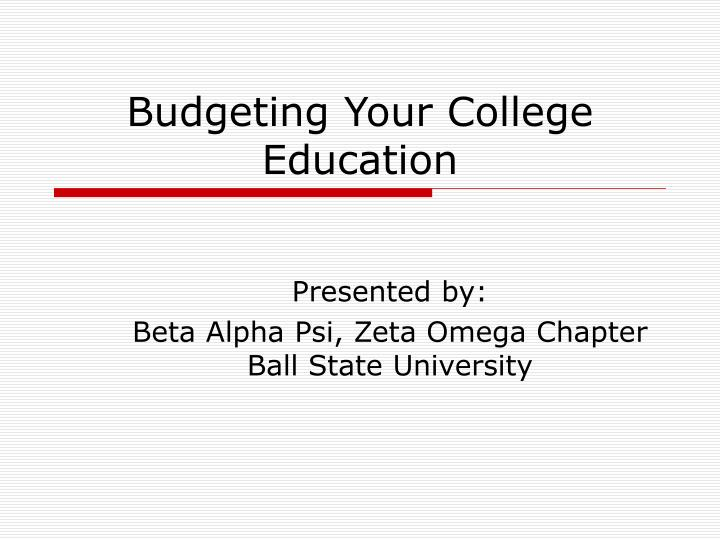 Budgeting Your College Education