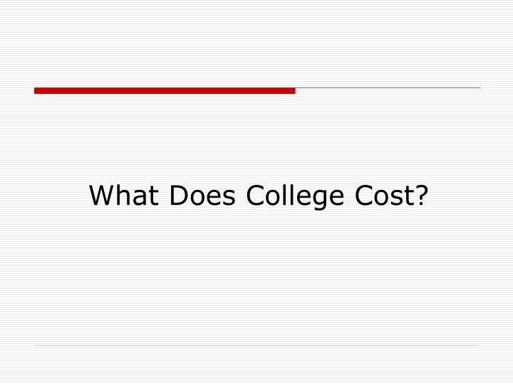 What Does College Cost?
