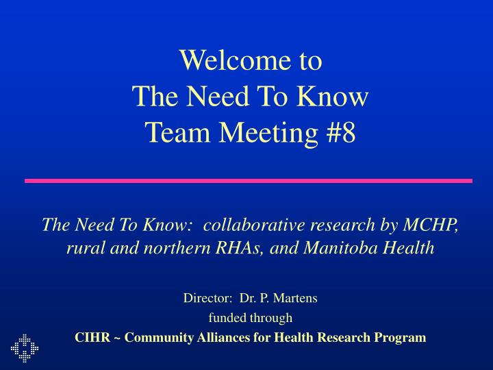 Welcome to the need to know team meeting 8