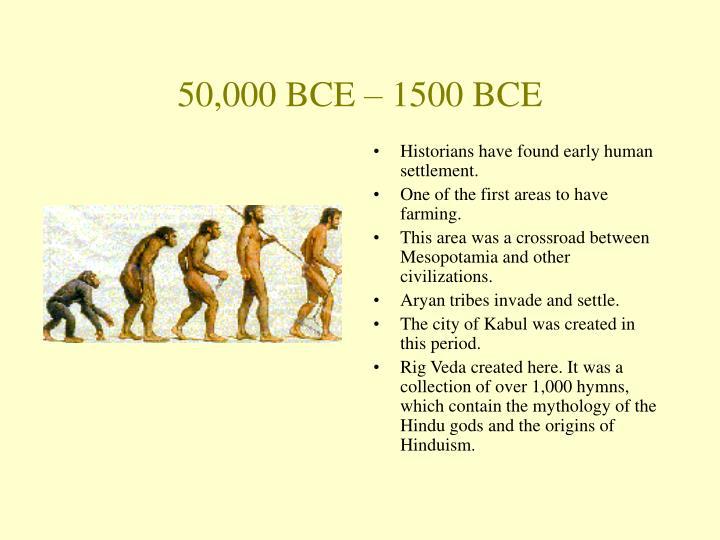 50,000 BCE – 1500 BCE