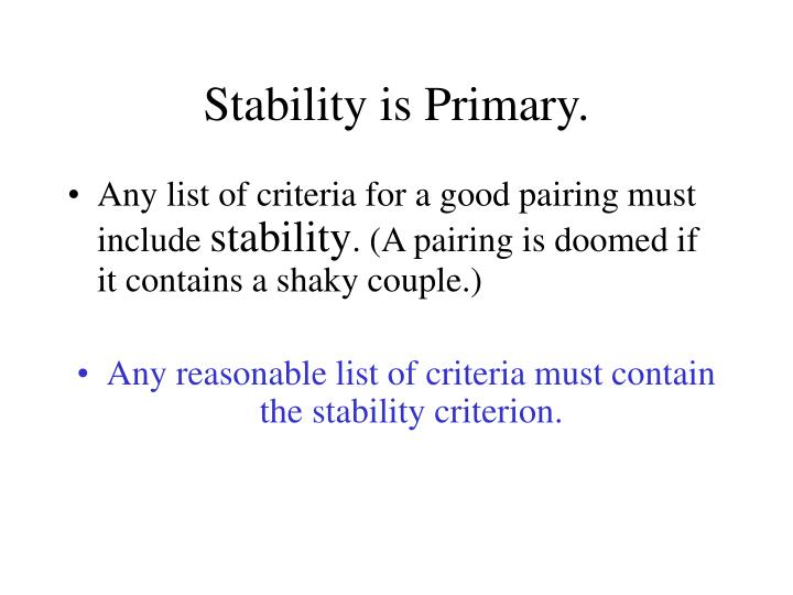 Stability is Primary.