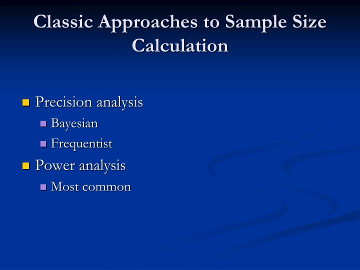 Classic Approaches to Sample Size Calculation