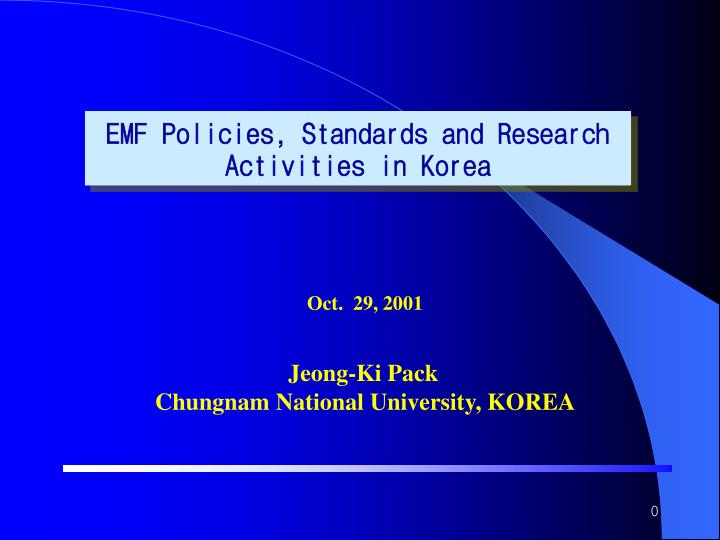 EMF Policies, Standards and Research Activities in Korea