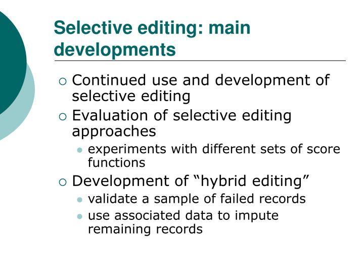 Selective editing: main developments