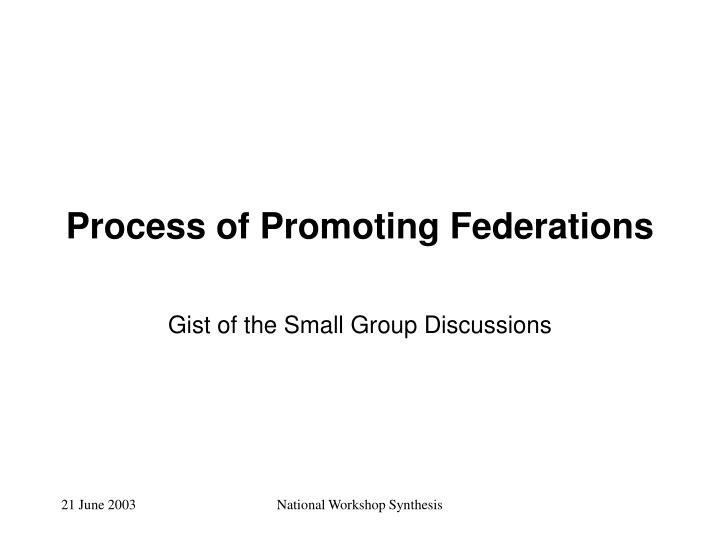 Process of Promoting Federations