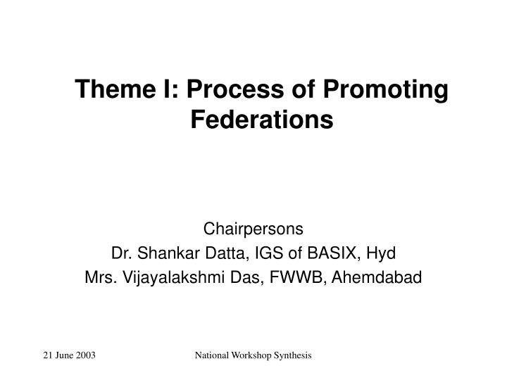 Theme I: Process of Promoting Federations