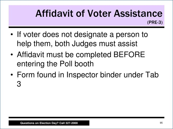 If voter does not designate a person to help them, both Judges must assist