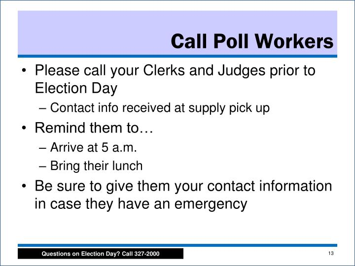 Please call your Clerks and Judges prior to Election Day
