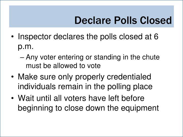 Declare Polls Closed