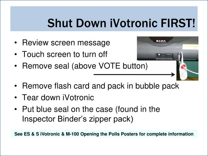 Shut Down iVotronic FIRST!