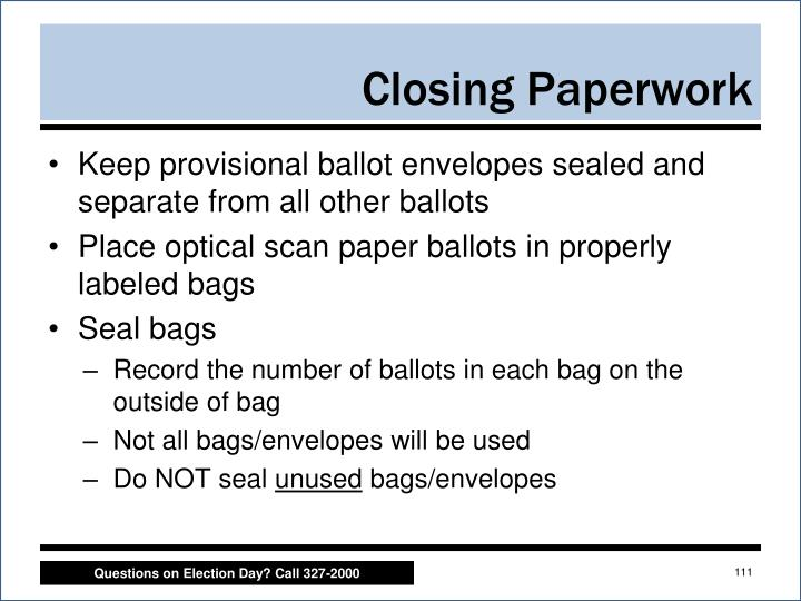 Keep provisional ballot envelopes sealed and separate from all other ballots