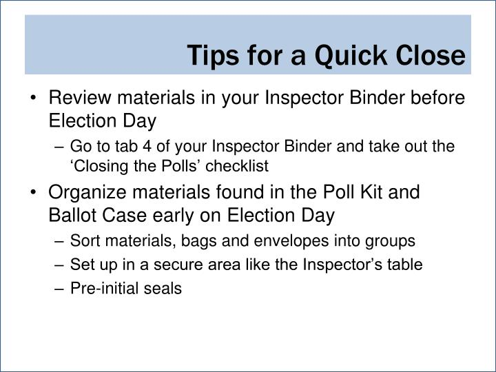 Review materials in your Inspector Binder before Election Day