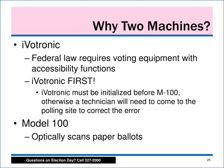 Why Two Machines?