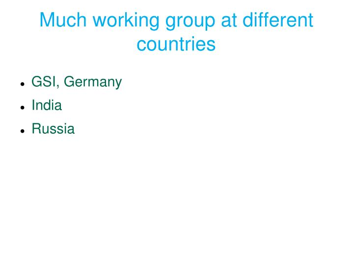 Much working group at different countries