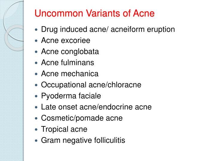 Uncommon Variants of Acne