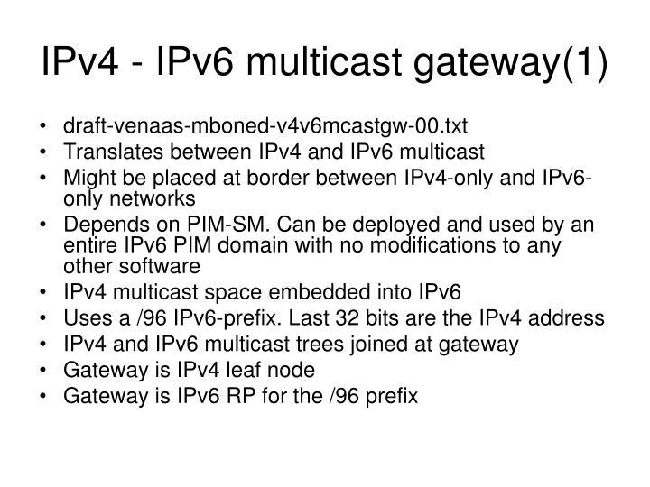 IPv4 - IPv6 multicast gateway(1)
