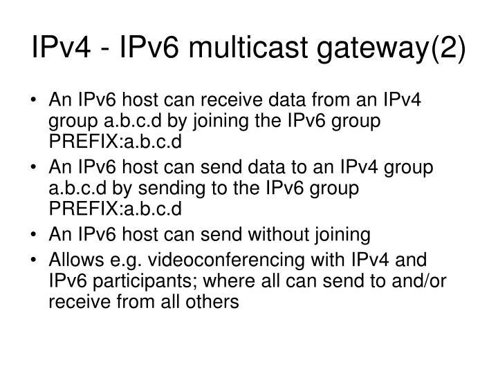 IPv4 - IPv6 multicast gateway(2)