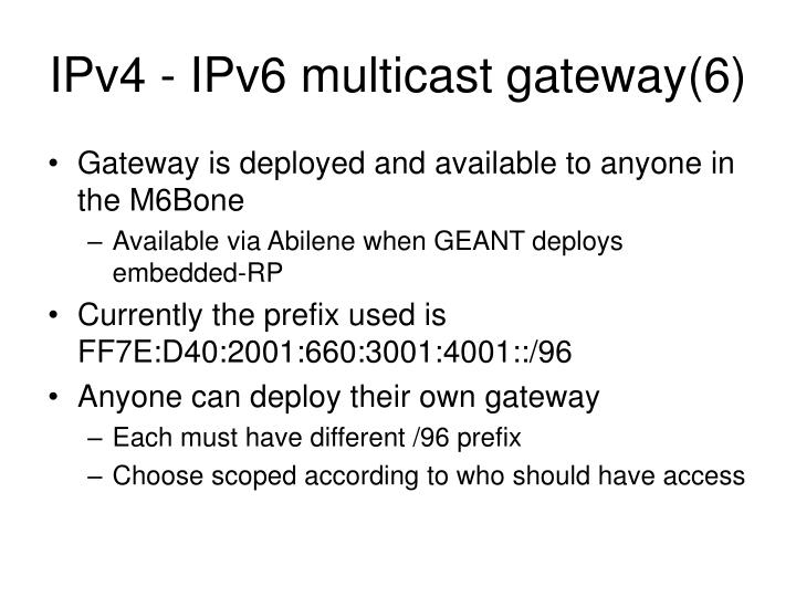 IPv4 - IPv6 multicast gateway(6)