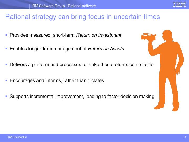 Rational strategy can bring focus in uncertain times