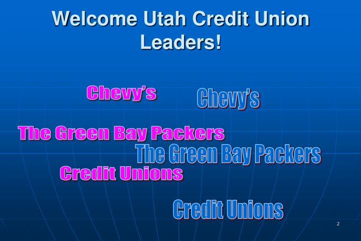 Welcome Utah Credit Union Leaders!