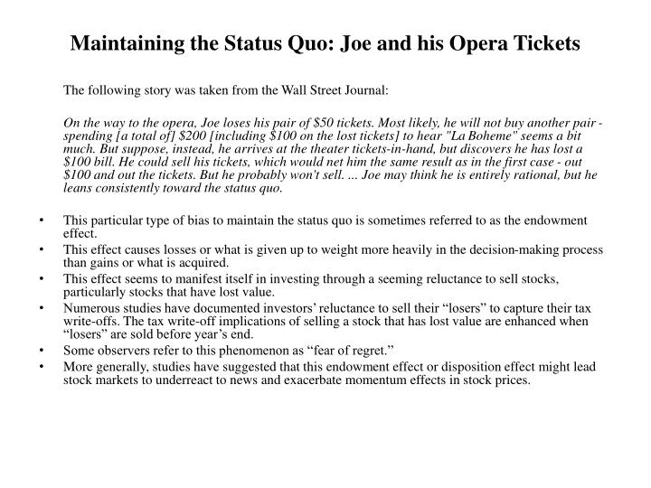 Maintaining the Status Quo: Joe and his Opera Tickets