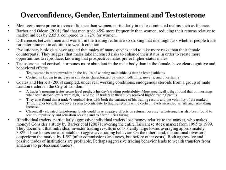 Overconfidence, Gender, Entertainment and Testosterone