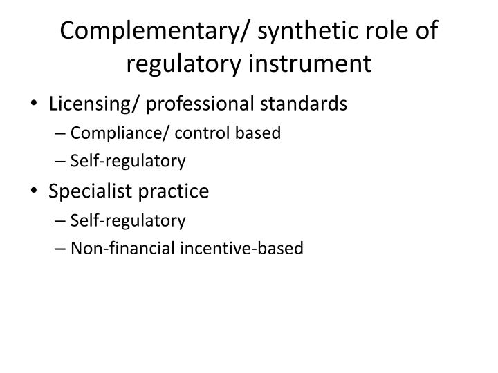 Complementary/ synthetic role of regulatory instrument