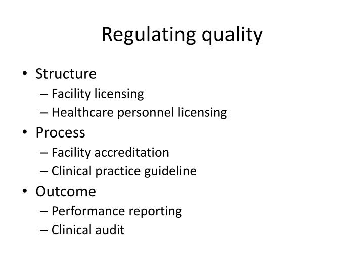 Regulating quality